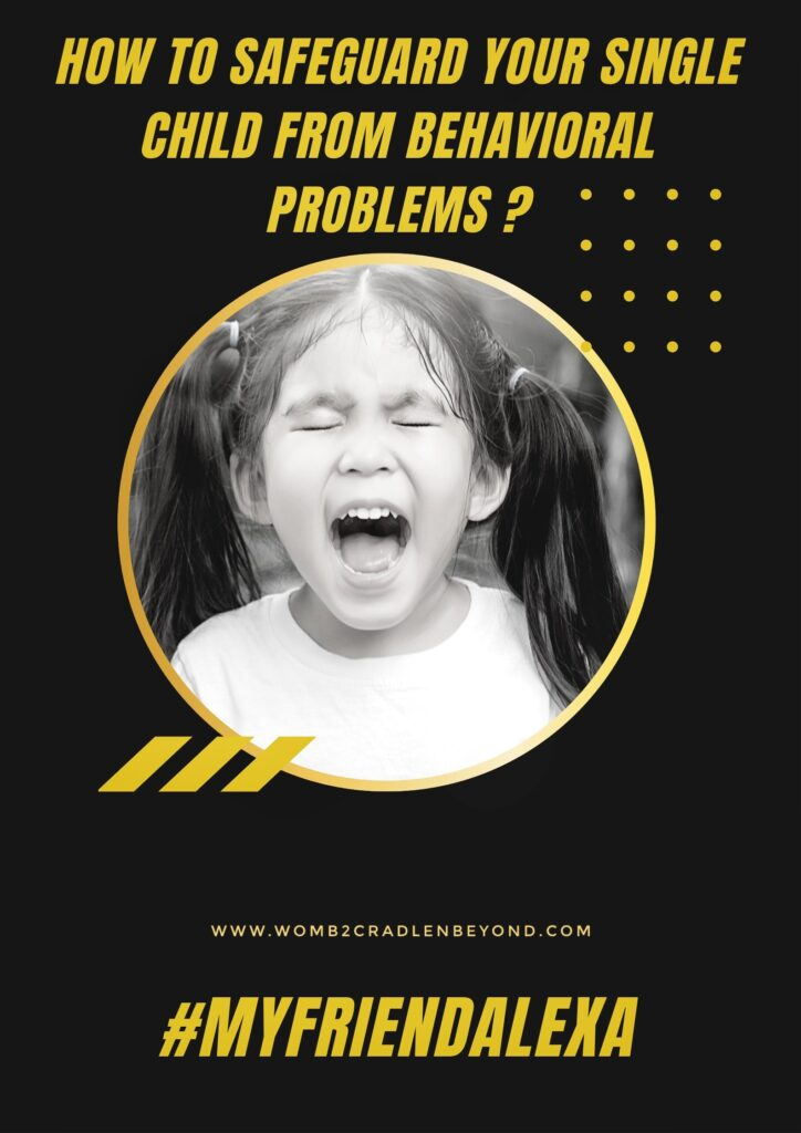 How to safeguard your single child from behavioral problems?