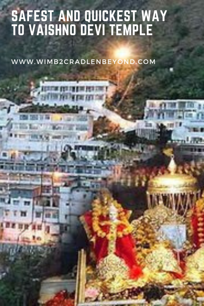 Safest and Quickest Way to visit Vaishno Devi Temple